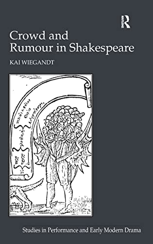 9781409432197: Crowd and Rumour in Shakespeare (Studies in Performance and Early Modern Drama)