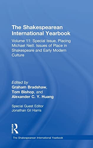 9781409432296: The Shakespearean International Yearbook: Volume 11: Special Issue, Placing Michael Neill. Issues of Place in Shakespeare and Early Modern Culture