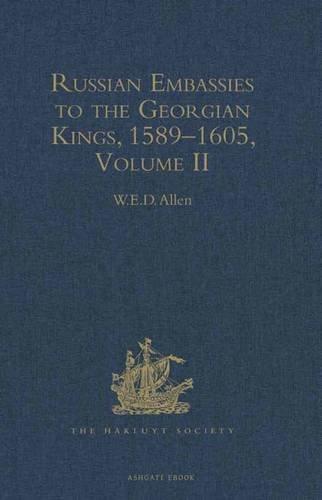 9781409432470: Russian Embassies to the Georgian Kings, 1589-1605: Volume II