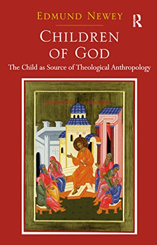 9781409434108: Children of God: The Child as Source of Theological Anthropology