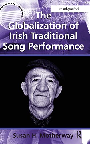 The Globalization of Irish Traditional Song Performance: Susan H. Motherway