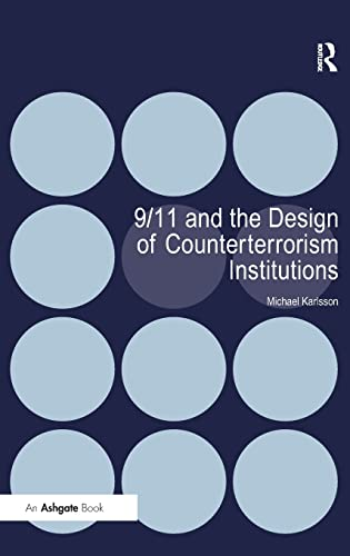911 and the Design of Counterterrorism Institutions: Michael Karlsson