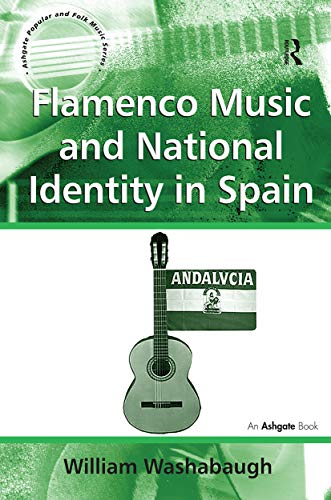 9781409434849: Flamenco Music and National Identity in Spain (Ashgate Popular and Folk Music Series)
