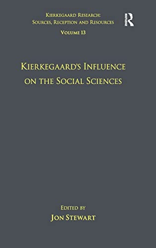 Volume 13: Kierkegaard's Influence on the Social Sciences (Kierkegaard Research: Sources, Reception and Resources) (1409434907) by Jon Stewart