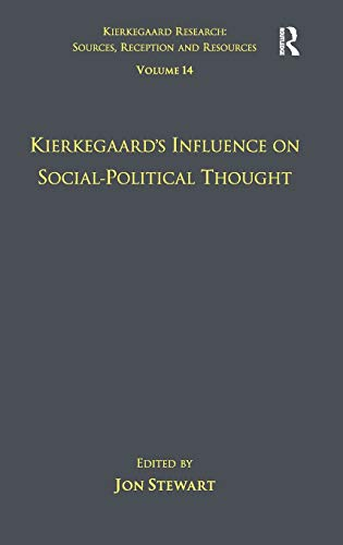 9781409434917: Volume 14: Kierkegaard's Influence on Social-Political Thought (Kierkegaard Research: Sources, Reception and Resources)