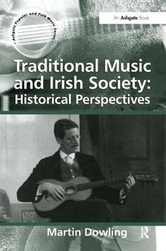 Traditional Music and Irish Society: Historical Perspectives: Martin Dowling