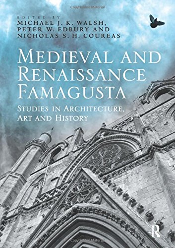 9781409435570: Medieval and Renaissance Famagusta: Studies in Architecture, Art and History