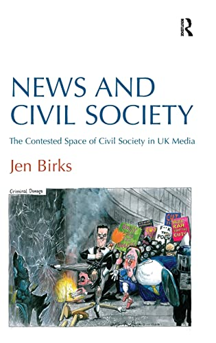 9781409436157: News and Civil Society: The Contested Space of Civil Society in UK Media