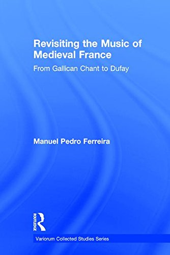 Revisiting the Music of Medieval France: From: Manuel Pedro Ferreira