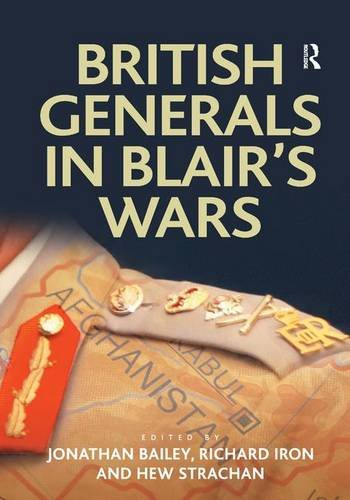 9781409437352: British Generals in Blair's Wars (Military Strategy and Operational Art)