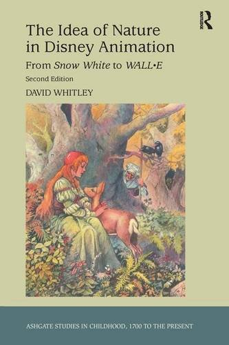 9781409437482: The Idea of Nature in Disney Animation: From Snow White to WALL-E (Studies in Childhood, 1700 to the Present)