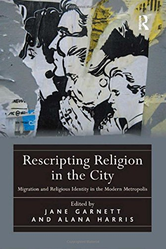 9781409437741: Rescripting Religion in the City: Migration and Religious Identity in the Modern Metropolis