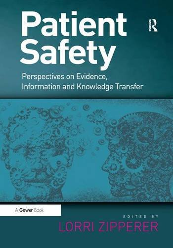 9781409438571: Patient Safety: Perspectives on Evidence, Information and Knowledge Transfer