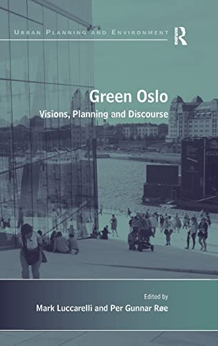 9781409438960: Green Oslo: Visions, Planning and Discourse (Urban Planning and Environment)