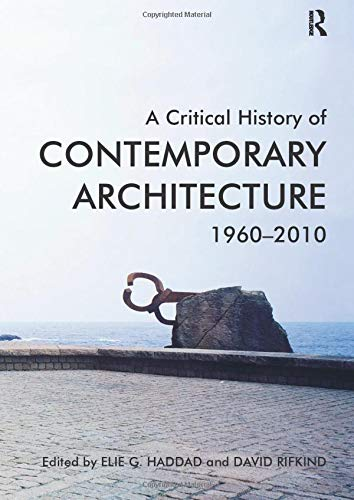 9781409439813: A Critical History of Contemporary Architecture: 1960-2010