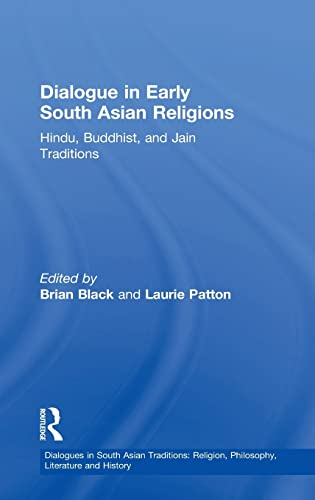 Dialogue in Early South Asian Religions (Dialogues in South Asian Traditions: Religion,Philosophy,...