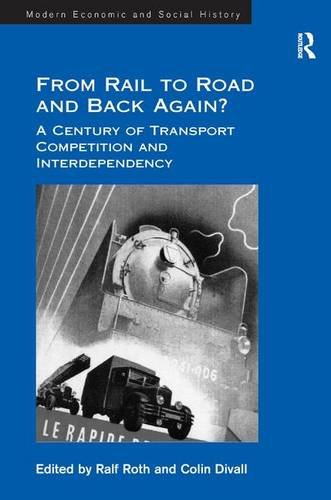 9781409440468: From Rail to Road and Back Again?: A Century of Transport Competition and Interdependency