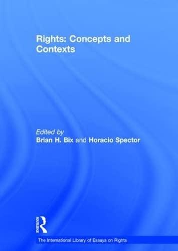 Rights: Concepts and Contexts (Hardback): Professor Horacio Spector