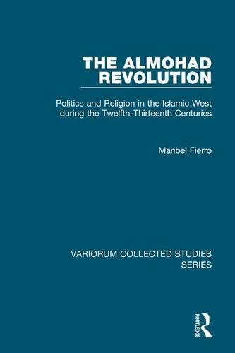 9781409440536: The Almohad Revolution: Politics and Religion in the Islamic West during the Twelfth-Thirteenth Centuries (Variorum Collected Studies)