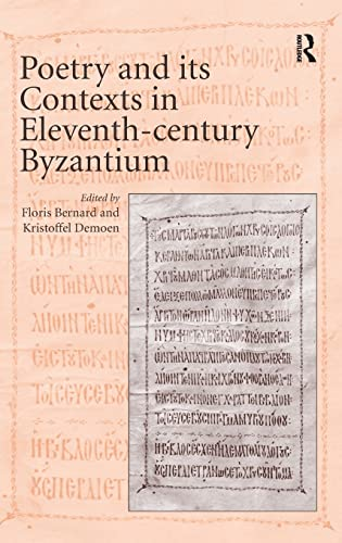 9781409440710: Poetry and its Contexts in Eleventh-century Byzantium