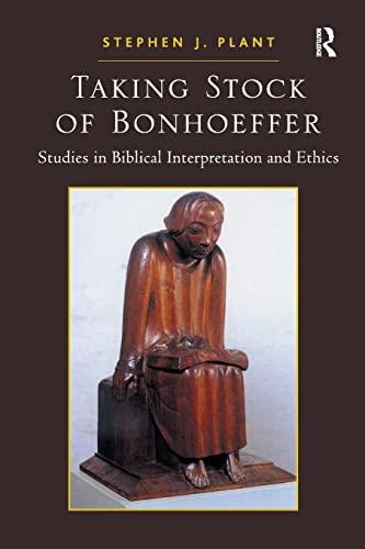9781409441069: Taking Stock of Bonhoeffer: Studies in Biblical Interpretation and Ethics