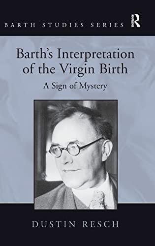 9781409441175: Barth's Interpretation of the Virgin Birth: A Sign of Mystery (Barth Studies)
