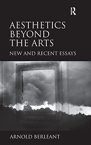 9781409441342: Aesthetics Beyond the Arts: New and Recent Essays
