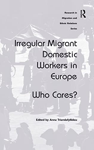 9781409442028: Irregular Migrant Domestic Workers in Europe: Who Cares? (Research in Migration and Ethnic Relations)