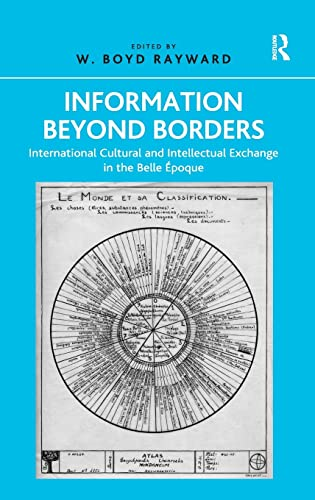 9781409442257: Information Beyond Borders: International Cultural and Intellectual Exchange in the Belle Époque