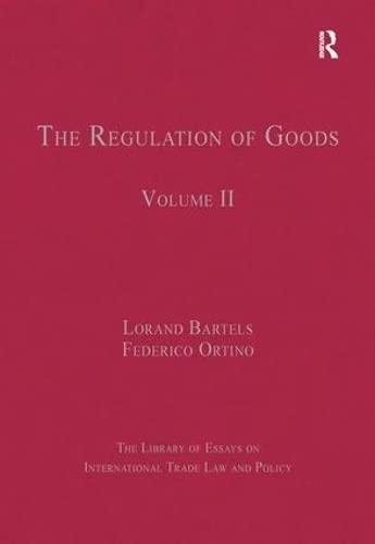 The Regulation of Goods: Volume II (Hardback): Federico Ortino