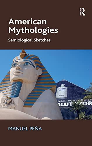 9781409442745: American Mythologies: Semiological Sketches