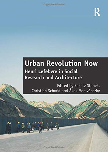 9781409442929: Urban Revolution Now: Henri Lefebvre in Social Research and Architecture