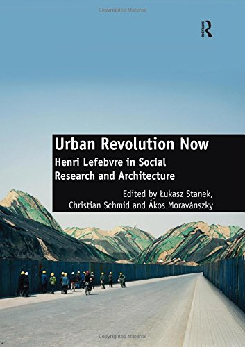 9781409442936: Urban Revolution Now: Henri Lefebvre in Social Research and Architecture