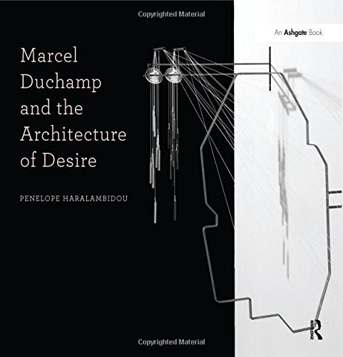 9781409443452: Marcel Duchamp and the Architecture of Desire (Design Research in Architecture)