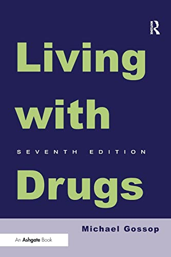 Living With Drugs: Gossop, Michael