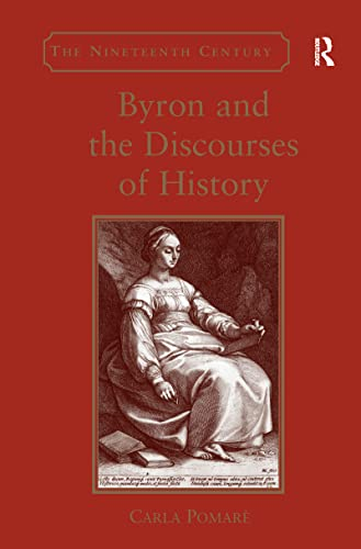 9781409443568: Byron and the Discourses of History (The Nineteenth Century Series)