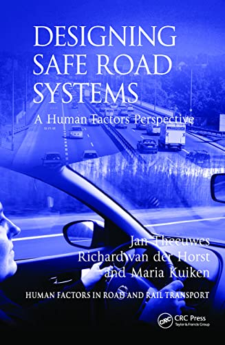 9781409443889: Designing Safe Road Systems: A Human Factors Perspective (Human Factors in Road and Rail Transport)