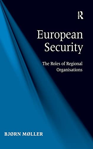 9781409444084: European Security: The Roles of Regional Organisations