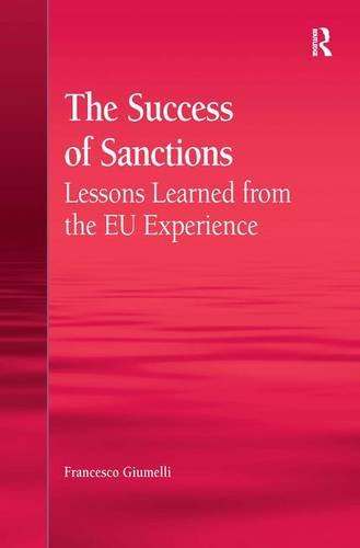 9781409445319: The Success of Sanctions: Lessons Learned from the EU Experience