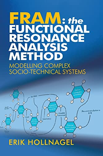 9781409445517: FRAM: The Functional Resonance Analysis Method : Modelling Complex Socio-technical Systems