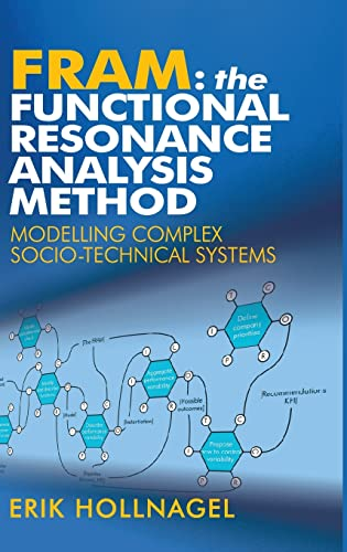 9781409445524: FRAM: The Functional Resonance Analysis Method : Modelling Complex Socio-technical Systems