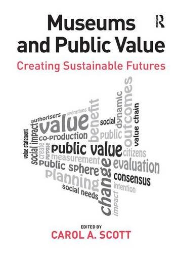 9781409446439: Museums and Public Value: Creating Sustainable Futures
