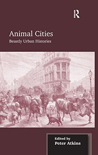 9781409446552: Animal Cities: Beastly Urban Histories
