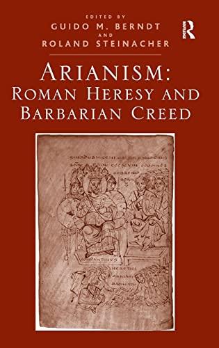 9781409446590: Arianism: Roman Heresy and Barbarian Creed