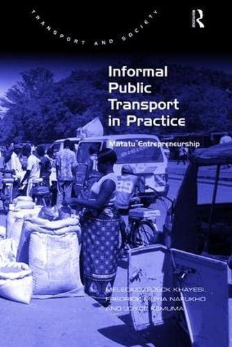Informal Public Transport in Practice; Matatu Entrepreneurship: KHAYESI, MELECKIDZEDECK; NAFUKHO, ...