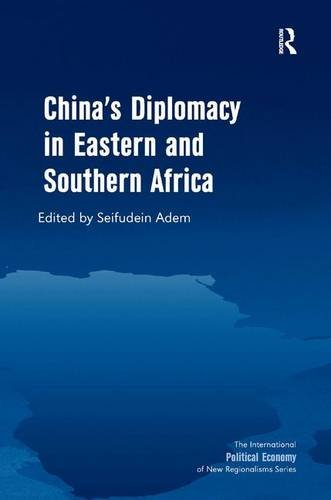 9781409447092: China's Diplomacy in Eastern and Southern Africa (The International Political Economy of New Regionalisms Series)