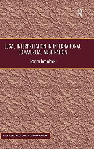 Legal Interpretation in International Commercial Arbitration (Hardback): Joanna Jemielniak