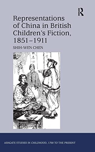 9781409447351: Representations of China in British Children's Fiction, 1851-1911 (Studies in Childhood, 1700 to the Present)