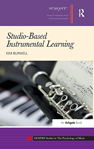 9781409447658: Studio-Based Instrumental Learning (SEMPRE Studies in The Psychology of Music)