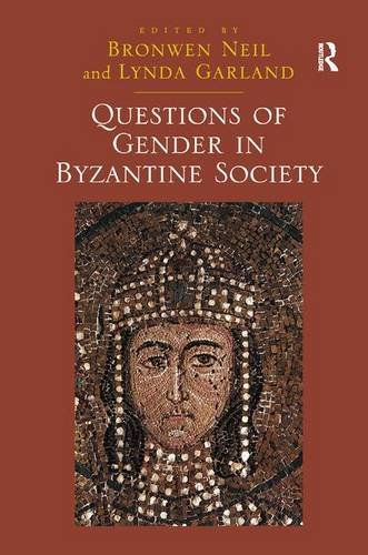 9781409447795: Questions of Gender in Byzantine Society